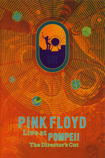 Pink Floyd: Live At Pompeii (The Director's Cut)
