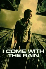 I Come with the Rain