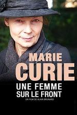 Marie Curie, une femme sur le front