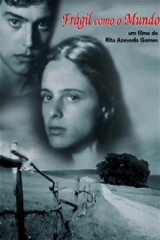 Fragile as the World (2002) directed by Rita Azevedo Gomes