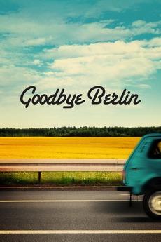 Goodbye Berlin (2016) directed by Fatih Akin • Reviews
