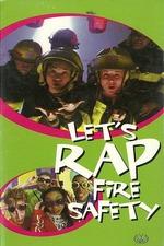 Let's Rap Fire Safety