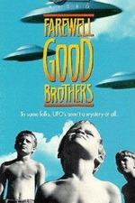 Farewell Good Brothers