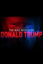 The Mad World of Donald Trump