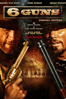 6 Guns (2010) directed by Shane van Dyke • Reviews, film + cast