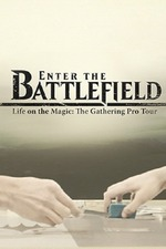 Enter the Battlefield: Life on the Magic - The Gathering Pro Tour