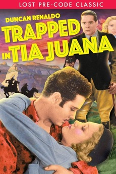Trapped in Tia Juana (1932) directed by Wallace Fox • Reviews, film
