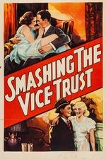 Smashing the Vice Trust
