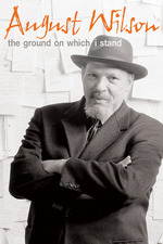 August Wilson: The Ground on Which I Stand