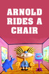 Arnold Rides His Chair