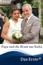 Papa und die Braut aus Kuba