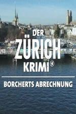 Der Zürich-Krimi: Borcherts Abrechnung