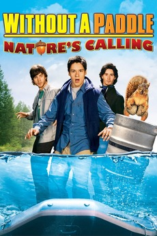 without a paddle natures calling 2009 directed by