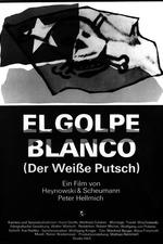 El Golpe Blanco - Der Weiße Putsch