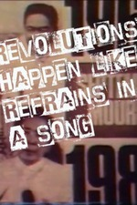 Revolutions Happen Like Refrains in a Song