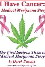 I Have Cancer: A Medical Marijuana Story