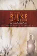 Rilke Projekt: Zwischen Tag Und Traum (Live 2005)