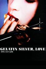 Gelatin Silver, Love