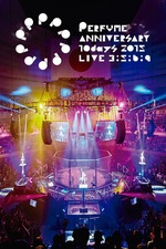 Perfume Anniversary 10days 2015 PPPPPPPPPP LIVE 3:5:6:9