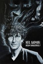 Neil Gaiman: Dream Dangerously