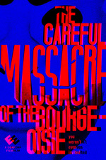 The Careful Massacre of the Bourgeoisie