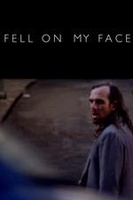 Fell on My Face