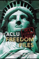 The ACLU Freedom Files: Gay and Lesbian Rights