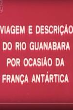 Viagem e Descrição do Rio Guanabara Por Ocasião da França Antártica