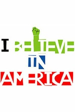 I Believe in America