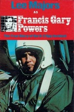 Francis Gary Powers: The True Story of the U-2 Spy Incident