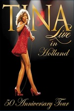 Tina Turner: 50 Annivesary Tour - Live in Holland