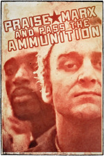 Praise Marx and Pass the Ammunition