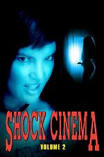 Shock Cinema: Volume Two