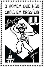 O Homem que Não Cabia em Brasília
