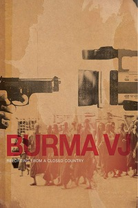 Burma VJ: Reporting from a Closed Country, 2008 - ★★★½