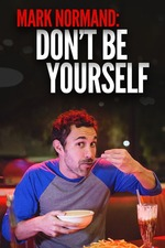 Mark Normand: Don't Be Yourself