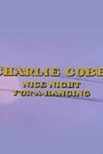 Charlie Cobb: Nice Night for a Hanging