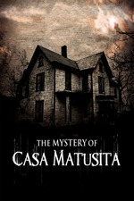 The Mystery of Casa Matusita
