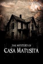 The Mystery of Casa Matusita