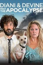 Diani and Devine Meet the Apocalypse