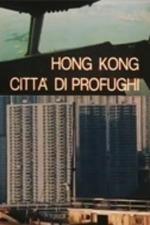 Hong Kong, città di profughi