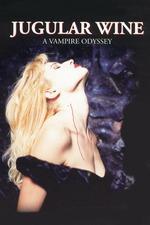 Jugular Wine: A Vampire Odyssey