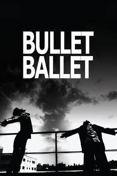 Bullet Ballet (1998)