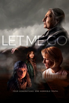Let Me Go (2017) directed by Polly Steele • Reviews, film +