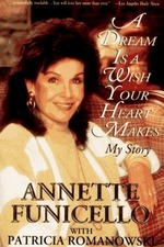 A Dream is a Wish Your Heart Makes: The Annette Funicello Story