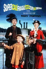Supercalifragilisticexpialidocious: The Making of 'Mary Poppins'