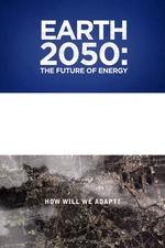 Earth 2050: The Future of Energy