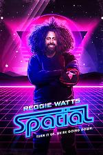 Reggie Watts: Spatial