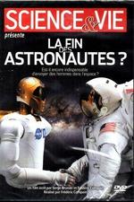 La fin des astronautes ?