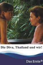 Die Diva, Thailand und wir!